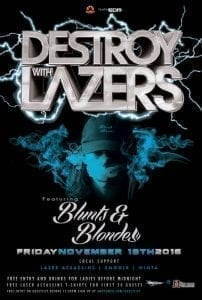 Destroy With Lazers Featuring Blunts & Blondes Poster